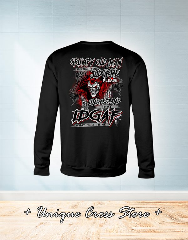 Skull Grumpy Old Man Before You Judge Me Please Understand That Idgaf What You Think sweater