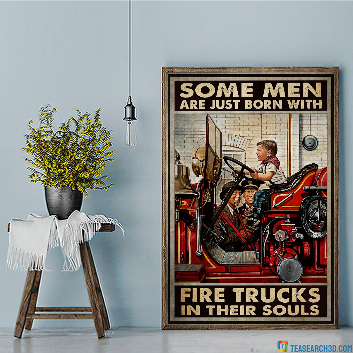 Some men are just born with fire trucks in their souls poster A1