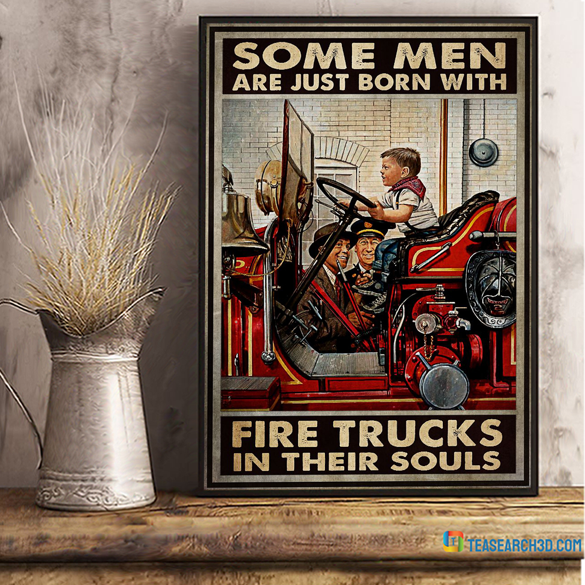 Some men are just born with fire trucks in their souls poster A2