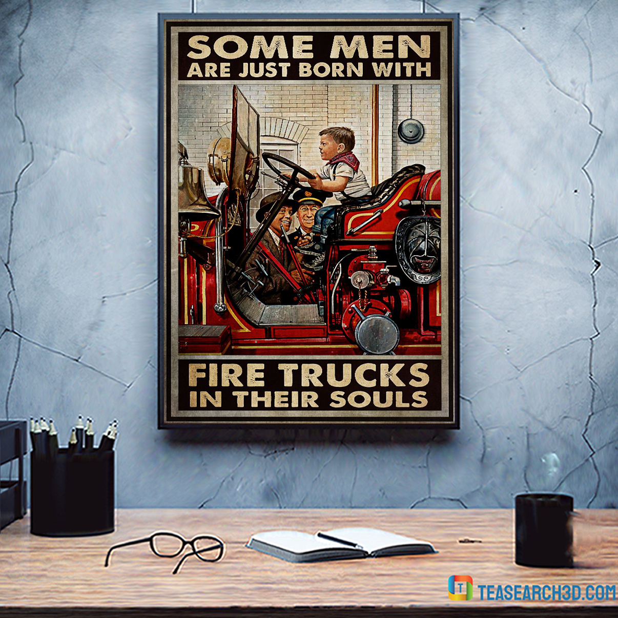 Some men are just born with fire trucks in their souls poster A3