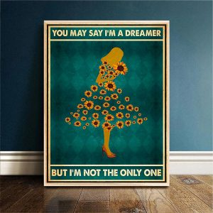 Sunflowe girl you may say I'm a dreamer but I'm not the only one poster A1