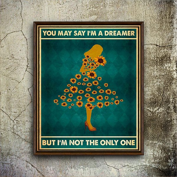 Sunflowe girl you may say I'm a dreamer but I'm not the only one poster A2