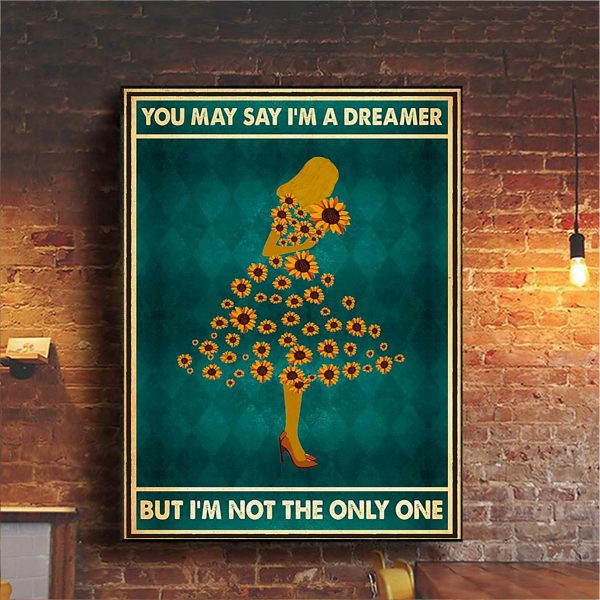 Sunflowe girl you may say I'm a dreamer but I'm not the only one poster A3