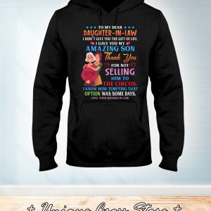 To My Dear Daughter-In-Law I Didn't Give You The Gift Of Life hoodie