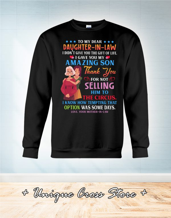 To My Dear Daughter-In-Law I Didn't Give You The Gift Of Life sweater