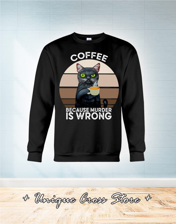Vintage Cat Coffee Because Murder Is Wrong sweater