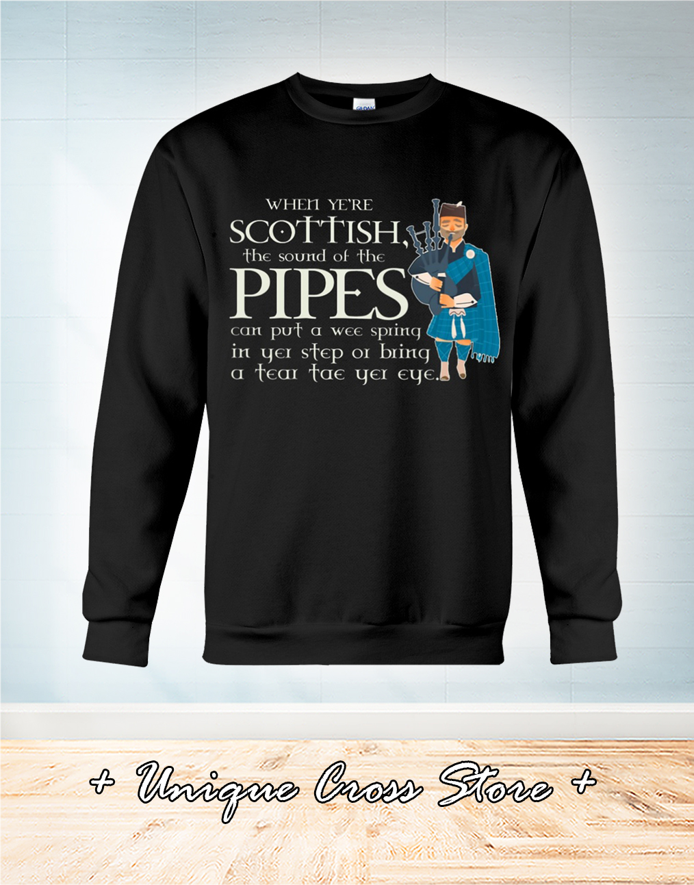 When Ye're Scottish The Sound Of The Pipes sweater