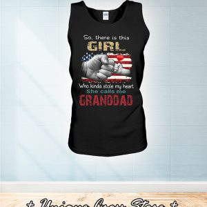 American Flag So There Is Girl Who Kinda Stole My Heart She Calls Me Granddad tank top
