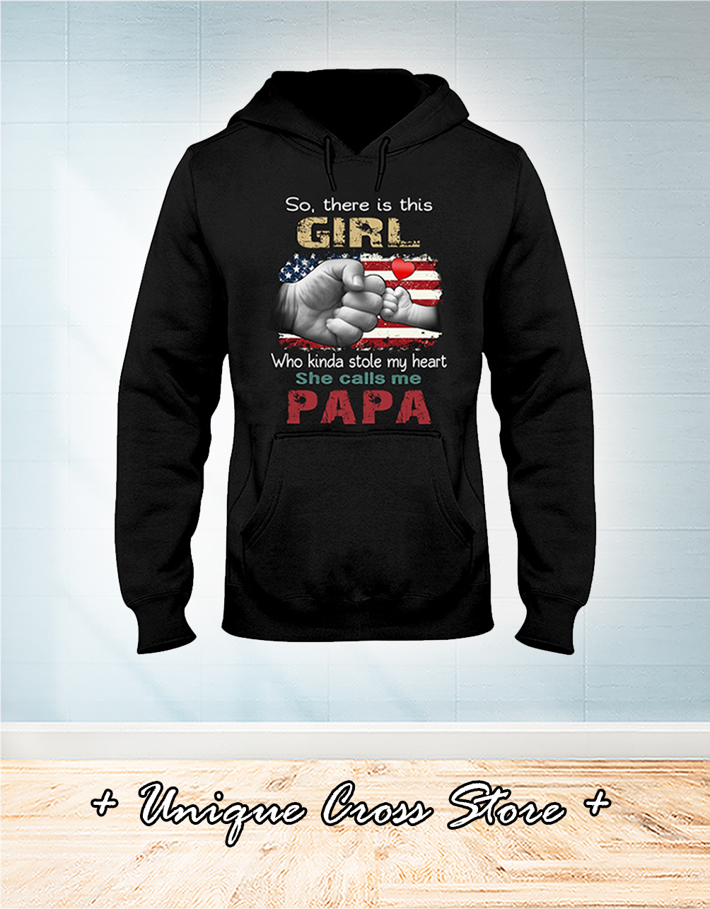 American Flag So There Is Girl Who Kinda Stole My Heart She Calls Me Papa hoodie