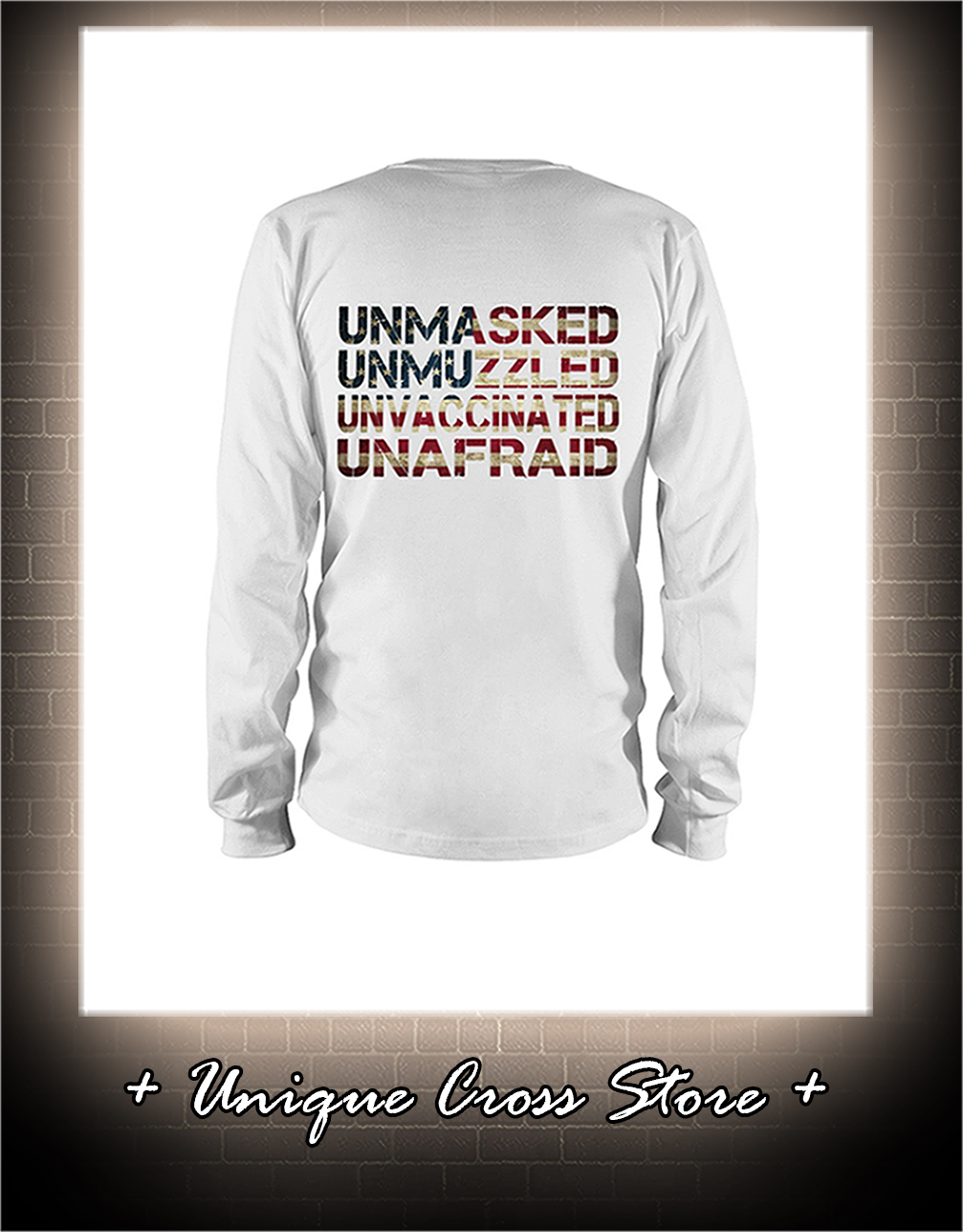 American Flag Unmasked Unmuzzled Unvaccinated Unafraid long sleeve