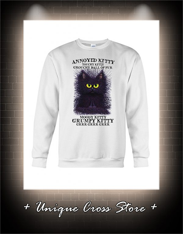 Annoyed kitty touchy kitty grouchy ball or fur moody kitty grumpy kitty grrr sweater