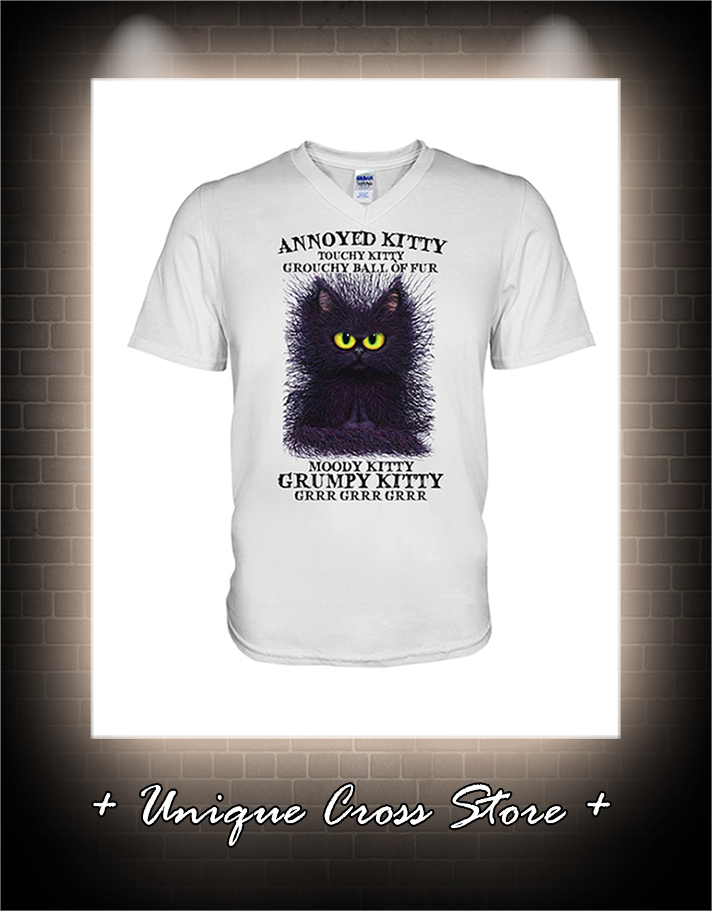 Annoyed kitty touchy kitty grouchy ball or fur moody kitty grumpy kitty grrr v-neck