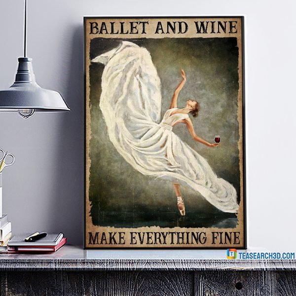 Ballet and wine make everything fine poster A3