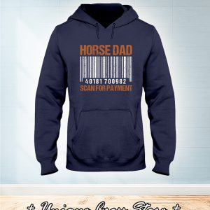 Barcode Horse Dad Scan For Payment hoodie