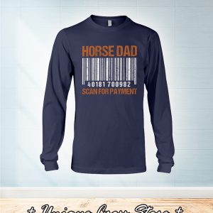 Barcode Horse Dad Scan For Payment long sleeve