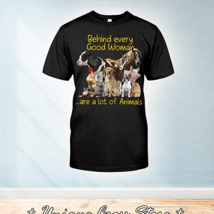 Behind every good woman are a lot of animals shirt