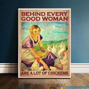 Behind every good woman are a lot of chickens poster