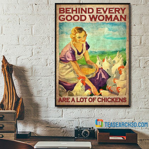Behind every good woman are a lot of chickens poster A2