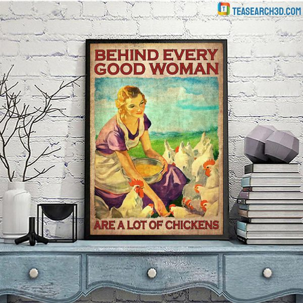Behind every good woman are a lot of chickens poster A3