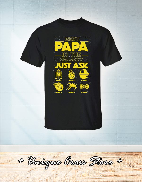 Best papa in the galaxy just ask shirt