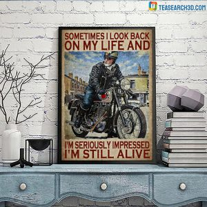 Biker sometimes I look back on my life poster