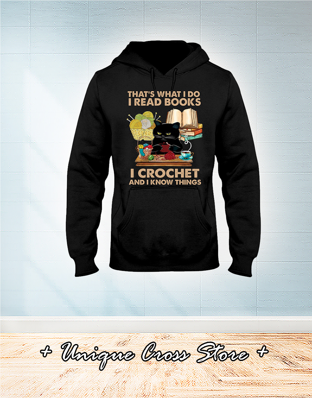 Black Cat That's What I Do I Read Books I Crochet And I Know Things hoodie