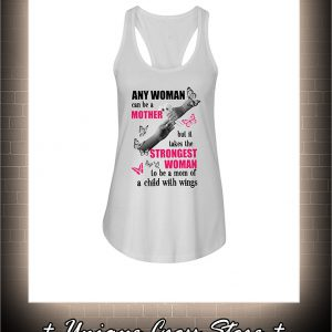 Butterfly Any Woman Can Be A Mother But It Takes The Stronggest Woman To Be A Mom Of A Child With Wings flowy tank