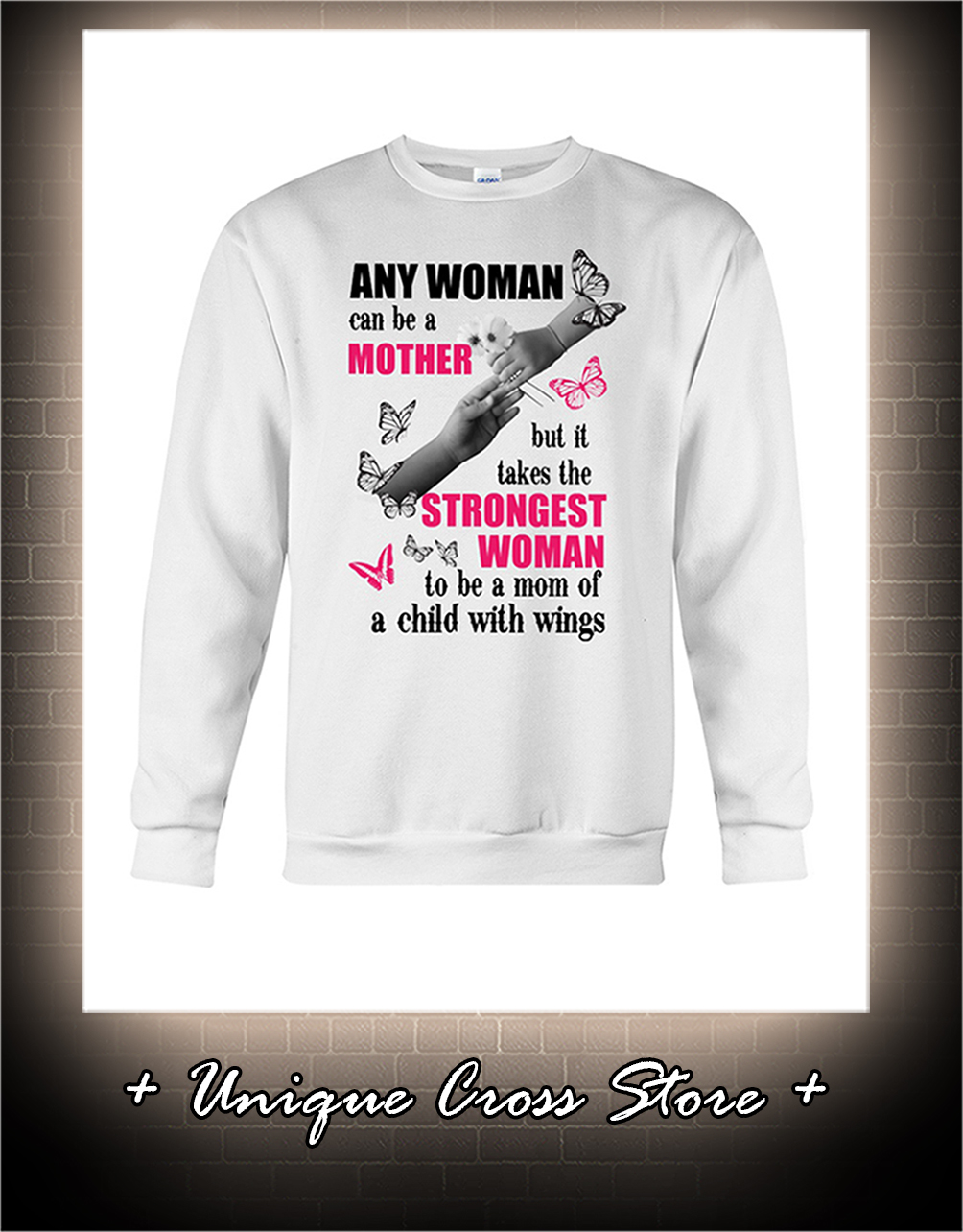 Butterfly Any Woman Can Be A Mother But It Takes The Stronggest Woman To Be A Mom Of A Child With Wings sweater