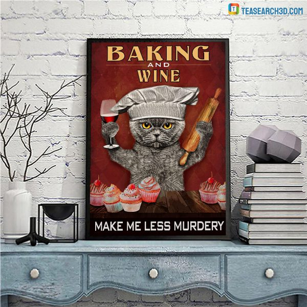 Cat baking and wine make me less murdery poster