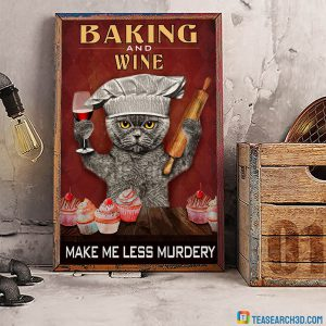 Cat baking and wine make me less murdery poster A1
