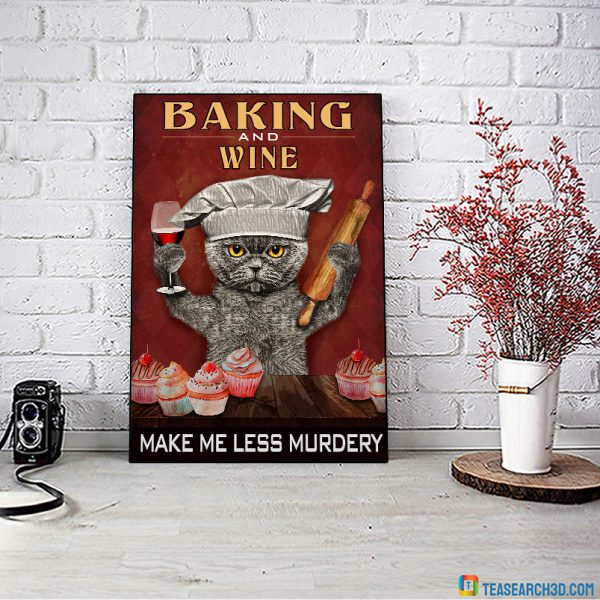 Cat baking and wine make me less murdery poster A2