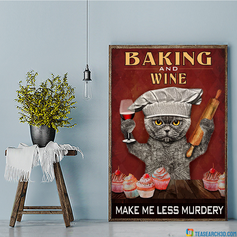 Cat baking and wine make me less murdery poster A3