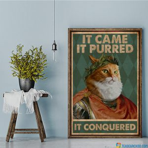 Cat it came it purred it conquered poster