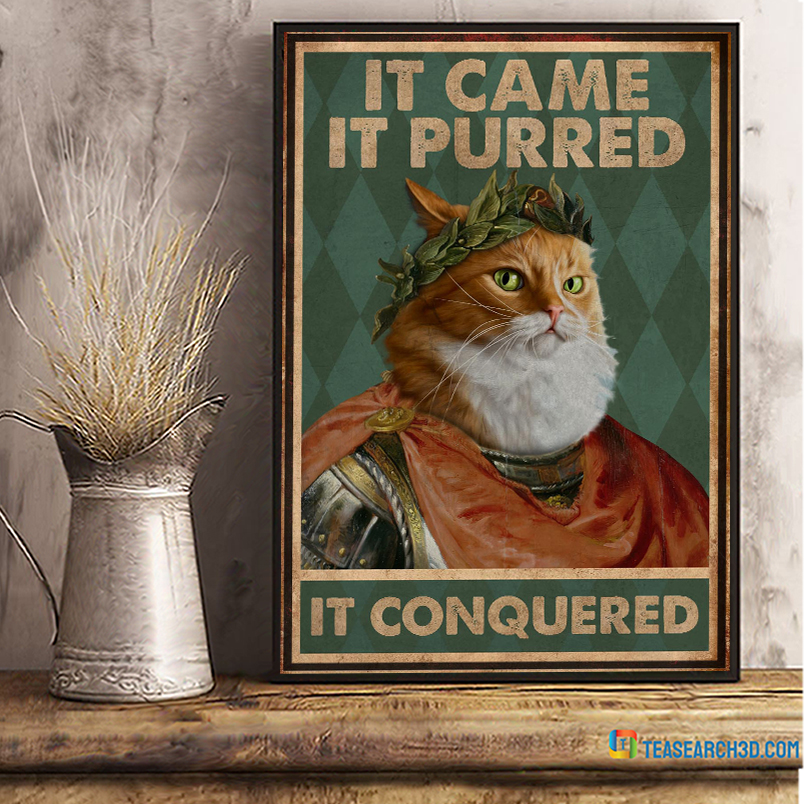Cat it came it purred it conquered poster A1