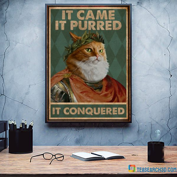 Cat it came it purred it conquered poster A2