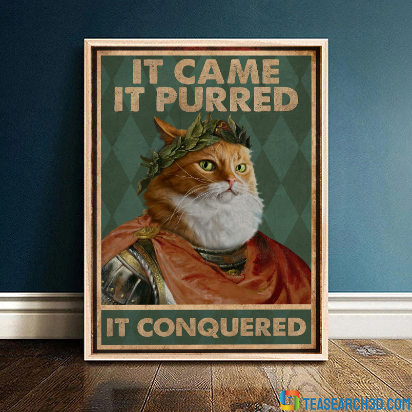 Cat it came it purred it conquered poster A3