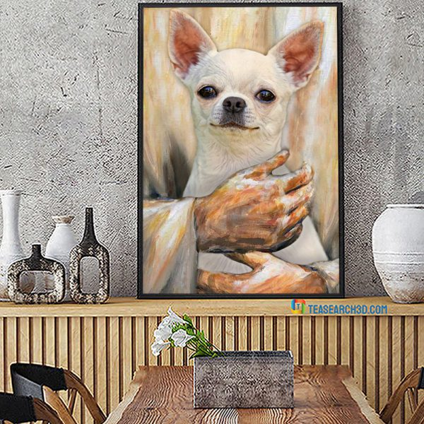Chihuahua pray and love poster A1