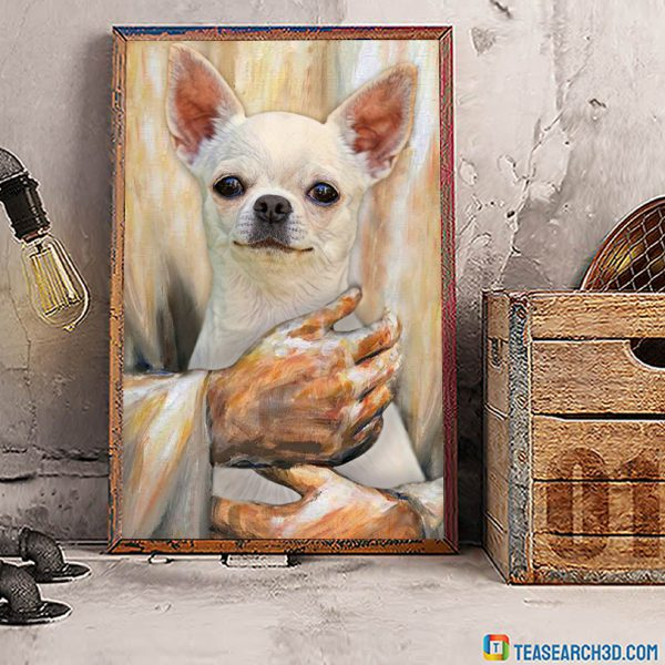Chihuahua pray and love poster A3