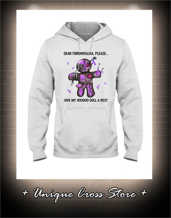 Dear Fibromyalgia Please Give My Voodoo Doll A Rest hoodie