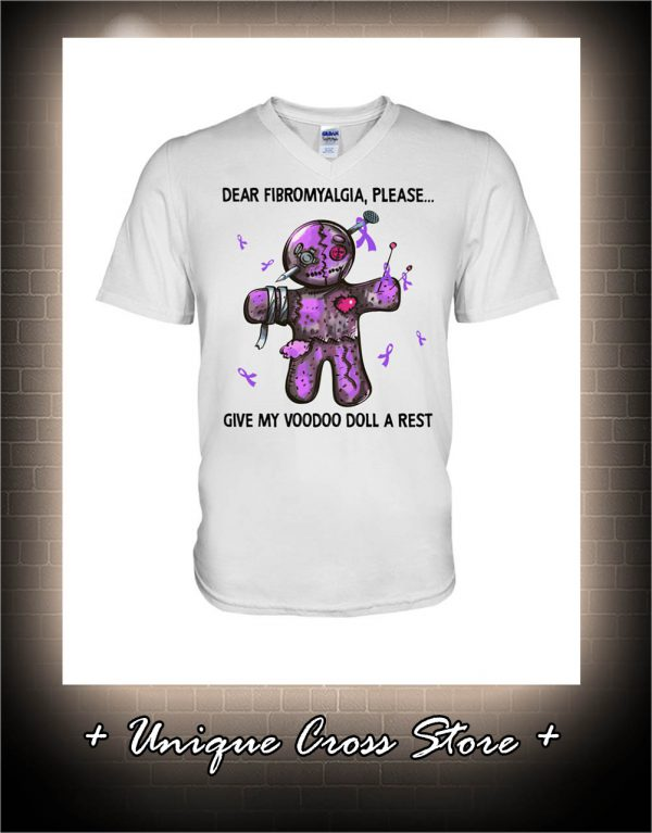 Dear Fibromyalgia Please Give My Voodoo Doll A Rest v-neck