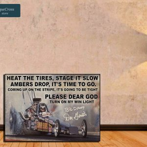 Drag Racing heat the tires stage it slow ambers drop poster A1