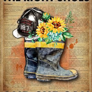 Firefighter give a girl the right shoes and she can conquer the world poster