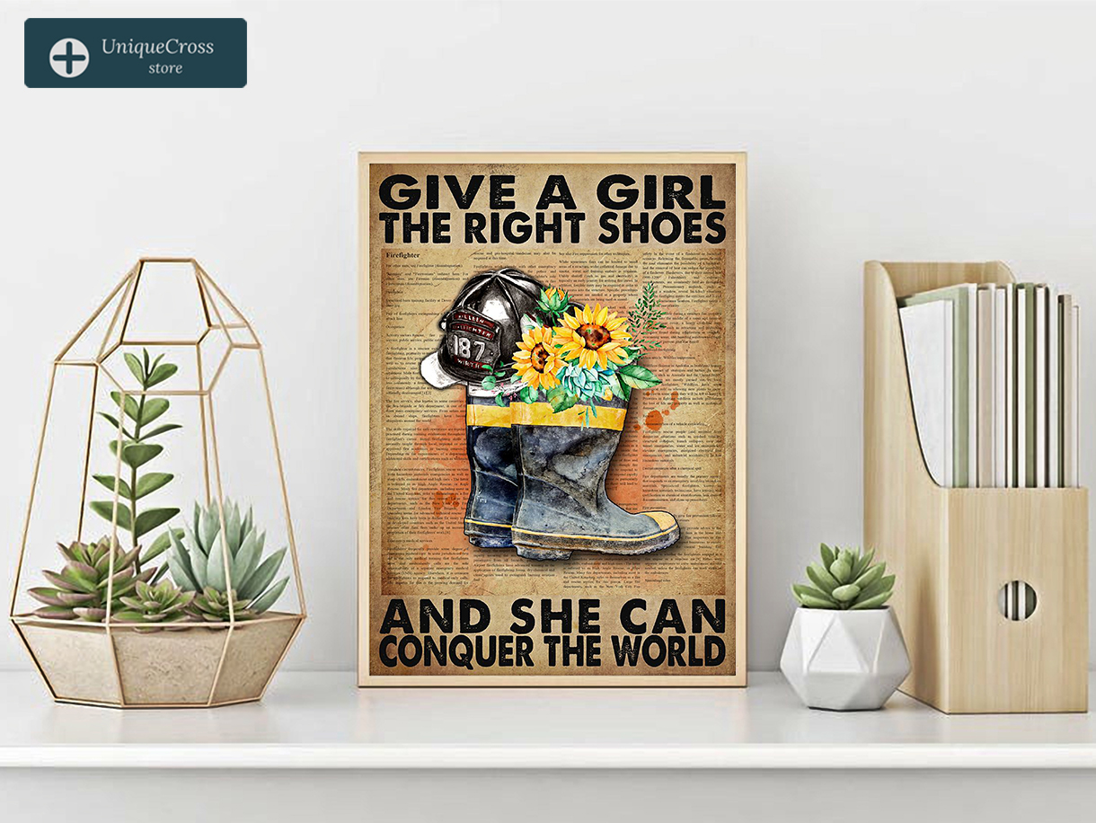 Firefighter give a girl the right shoes and she can conquer the world poster A1