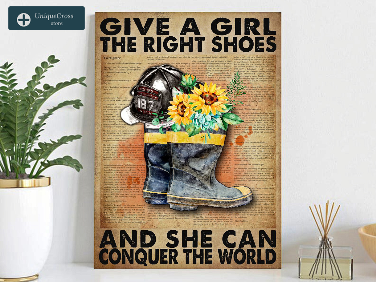 Firefighter give a girl the right shoes and she can conquer the world poster A2