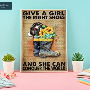 Firefighter give a girl the right shoes and she can conquer the world poster A3