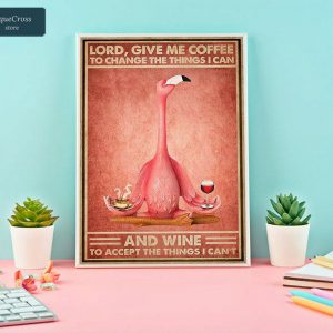 Flamingo lord give me coffee to change the things I can poster A3