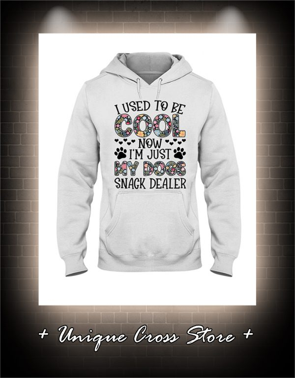 Floral I used to be cool now i'm just my dogs snack dealer hoodie
