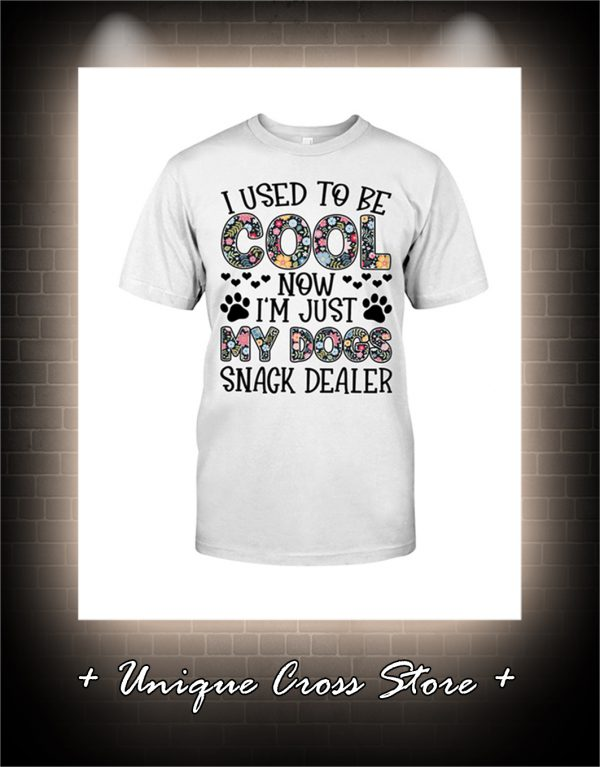 Floral I used to be cool now i'm just my dogs snack dealer shirt
