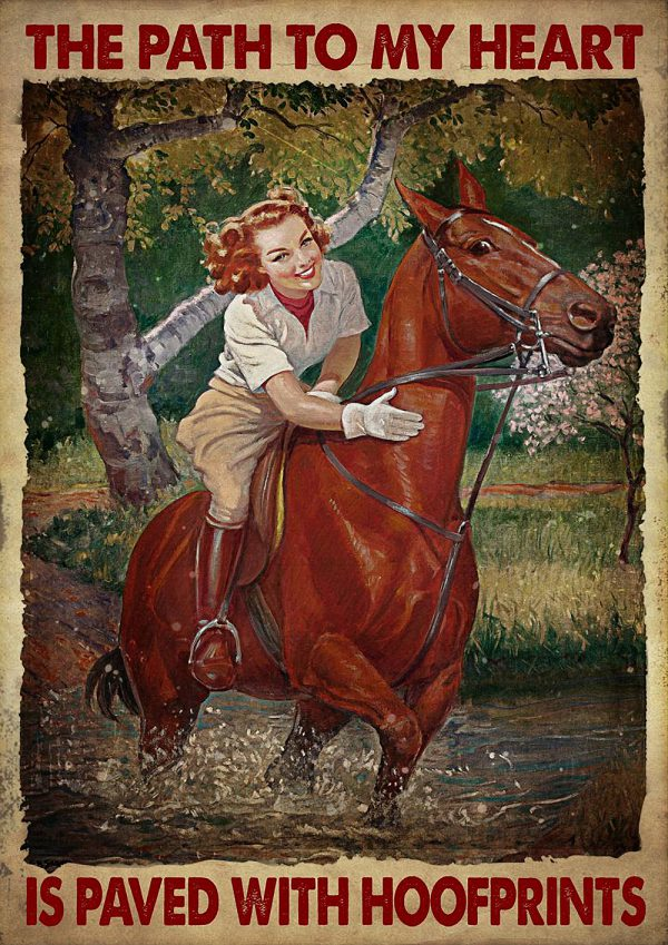 Girl And Horse The Path To My Heart Is Paved With Hoofprints Poster