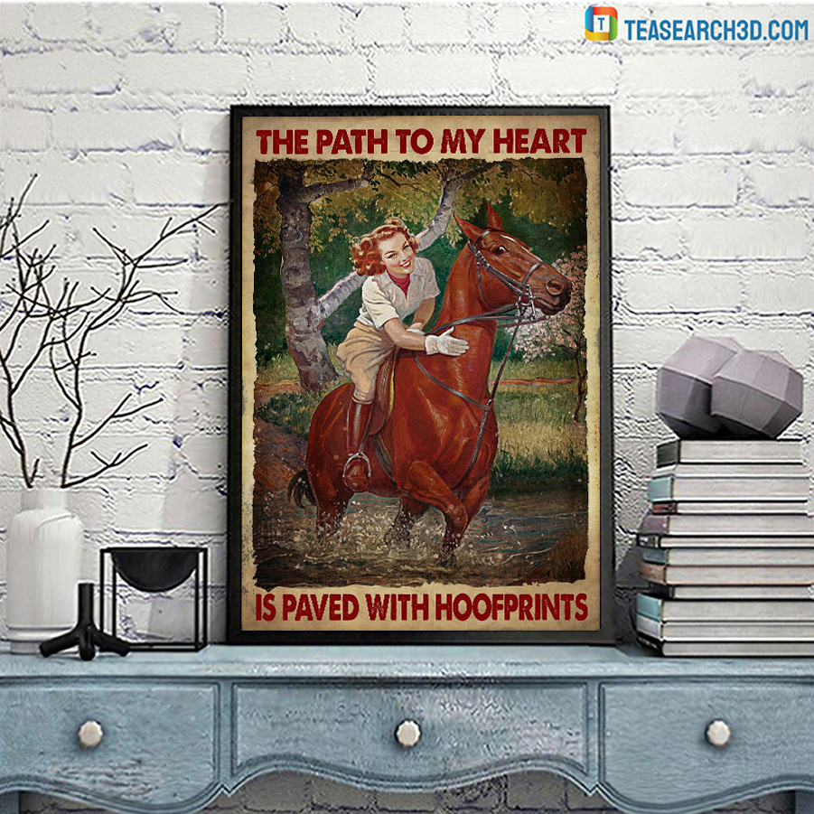 Girl And Horse The Path To My Heart Is Paved With Hoofprints Poster A2